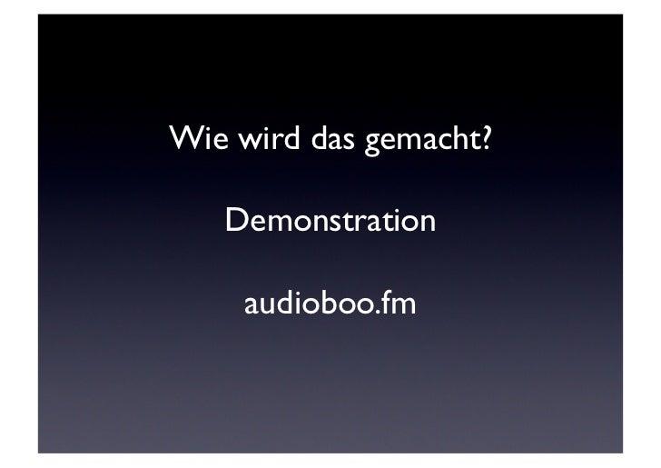Wie wird das gemacht?    Demonstration     audioboo.fm