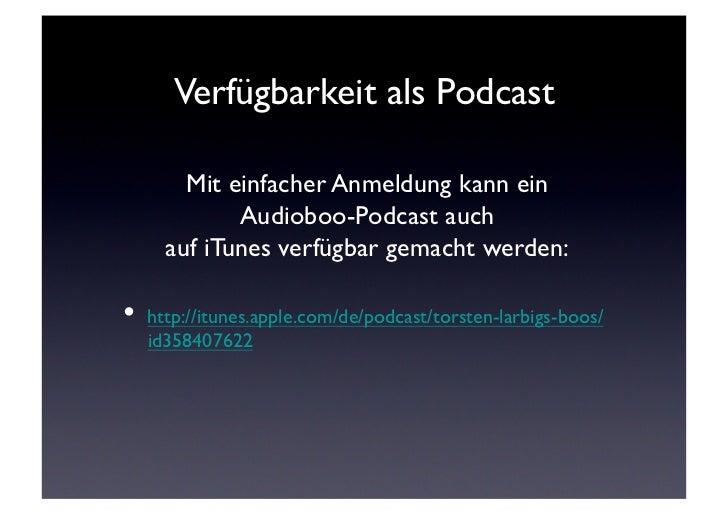Verfügbarkeit als Podcast       Mit einfacher Anmeldung kann ein             Audioboo-Podcast auch     auf iTunes verfü...