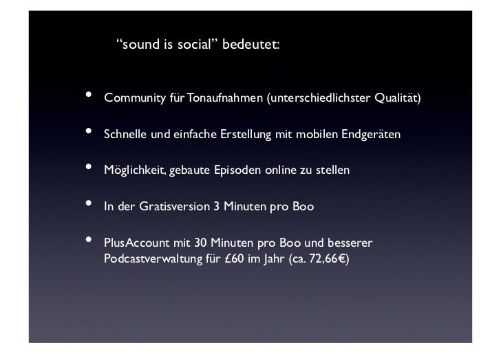 """""""sound is social"""" bedeutet: • Community für Tonaufnahmen (unterschiedlichster Qualität)• Schnelle und einfache Erstell..."""