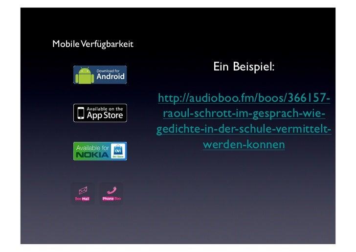 Mobile Verfügbarkeit                                    Ein Beispiel:                          http://audioboo.fm/boos/3...