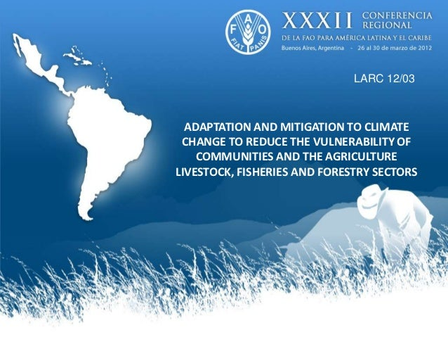 LARC 12/03  ADAPTATION AND MITIGATION TO CLIMATE CHANGE TO REDUCE THE VULNERABILITY OF    COMMUNITIES AND THE AGRICULTUREL...