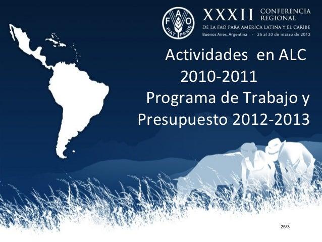 Actividades en ALC     2010-2011 Programa de Trabajo yPresupuesto 2012-2013                  25/3
