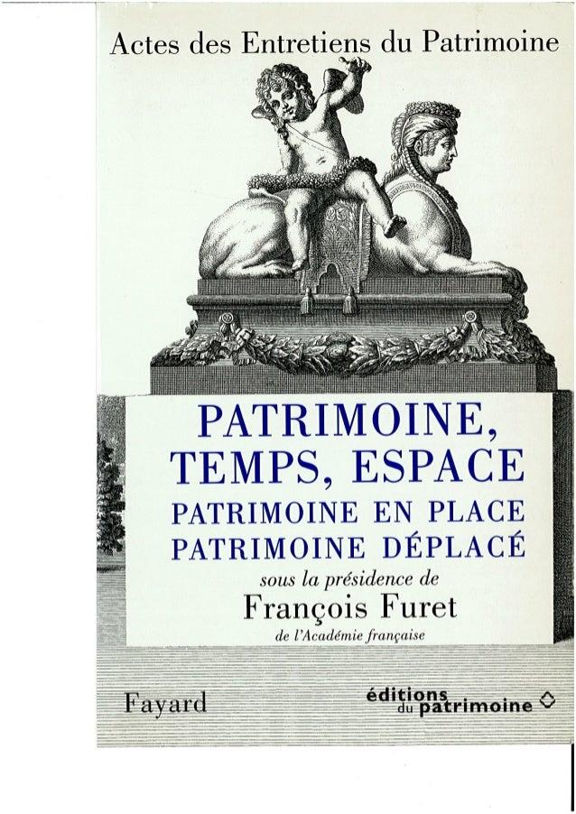 Patrimoine, temps, espace, (un débat sous la présidence de François Furet de l'académie Française)
