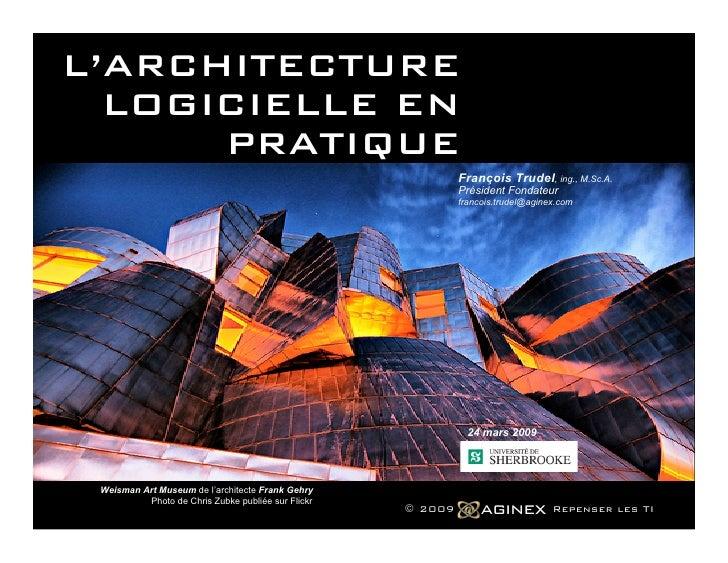L'ARCHITECTURE   LOGICIELLE EN       PRATIQUE                                                              François Trudel...