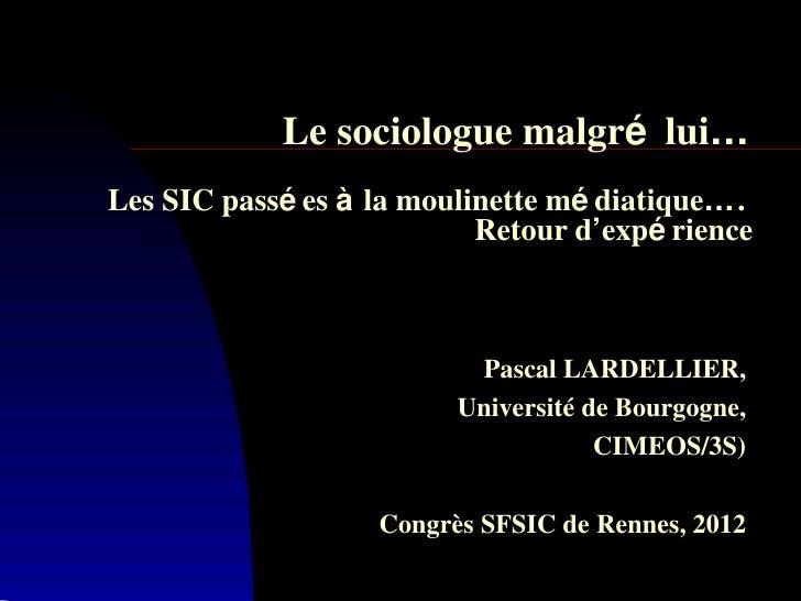 Le sociologue malgré lui…Les SIC passé es à la moulinette mé diatique….                           Retour d'expé rience    ...