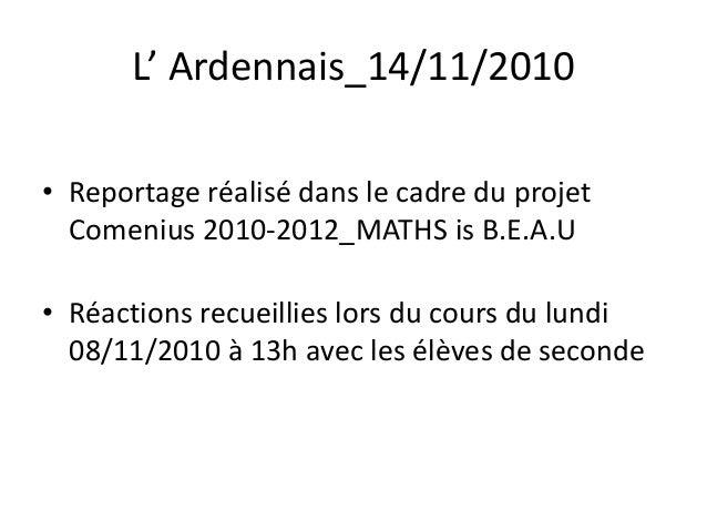 L' Ardennais_14/11/2010 • Reportage réalisé dans le cadre du projet Comenius 2010-2012_MATHS is B.E.A.U • Réactions recuei...