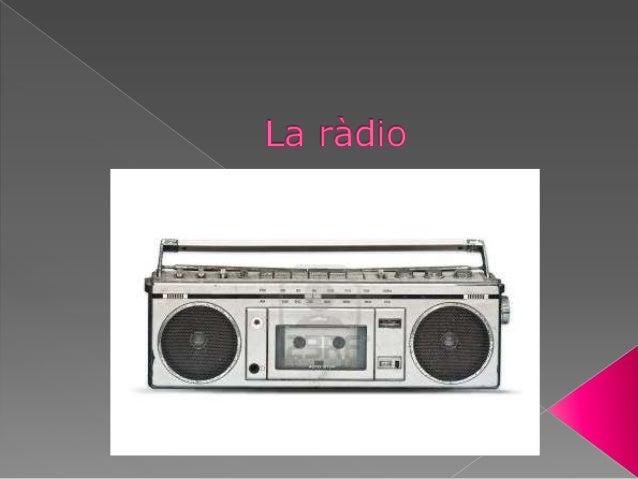  Característiques de la ràdio La història de la ràdio Elements de comunicació Les emissores de ràdio Els professional...