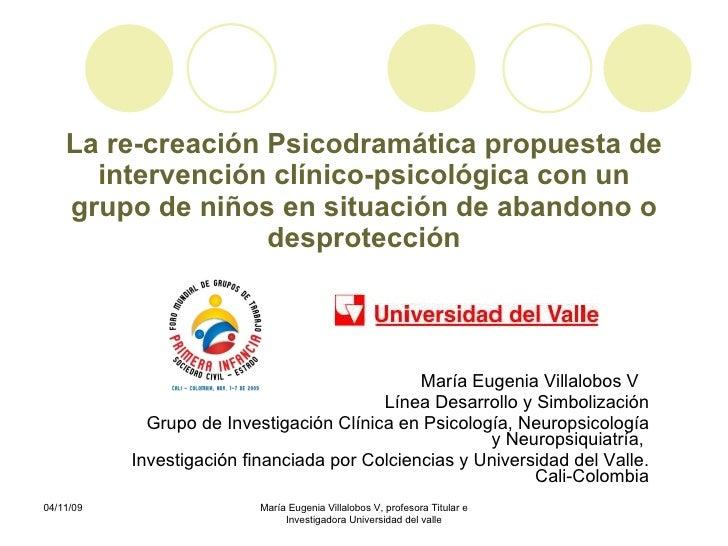 La re-creación Psicodramática propuesta de intervención clínico-psicológica con un grupo de niños en situación de abandono...