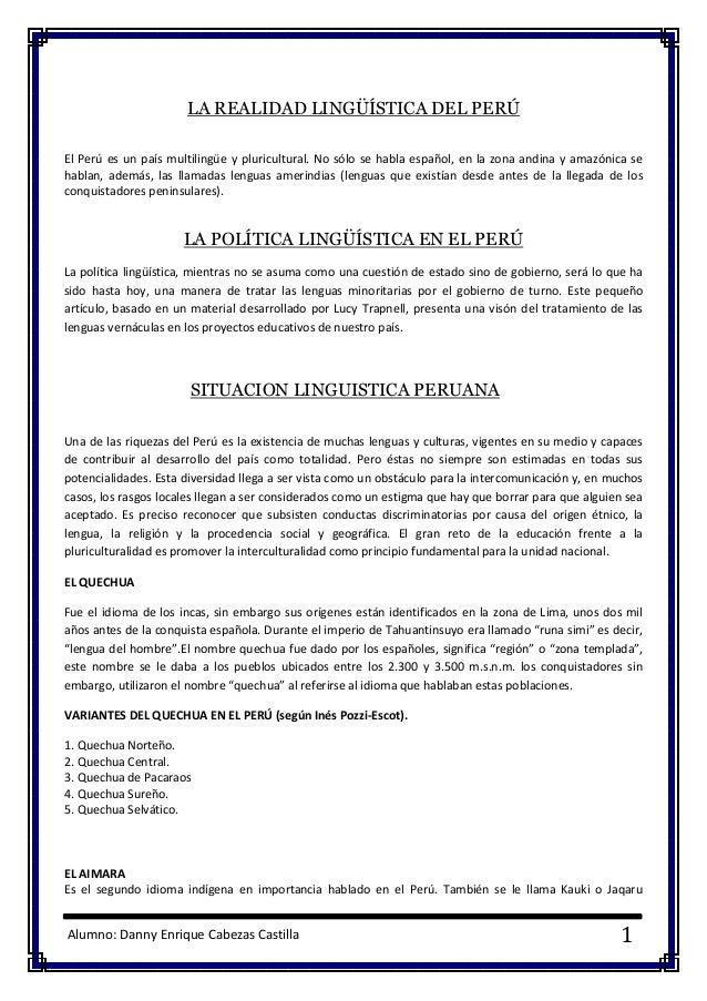 Alumno: Danny Enrique Cabezas Castilla 1 LA REALIDAD LINGÜÍSTICA DEL PERÚ El Perú es un país multilingüe y pluricultural. ...