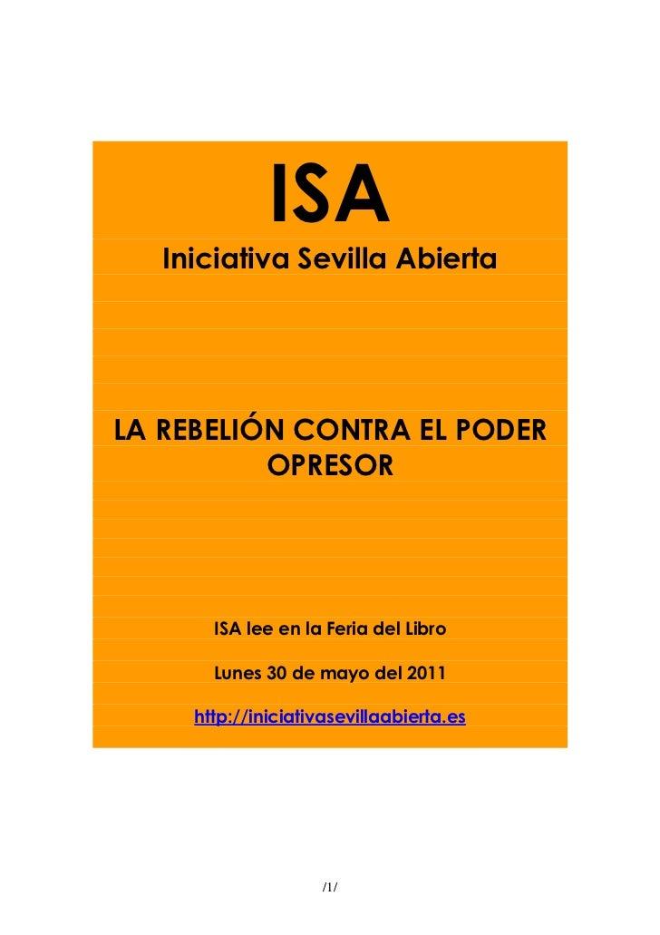 ISA   Iniciativa Sevilla AbiertaLA REBELIÓN CONTRA EL PODER          OPRESOR       ISA lee en la Feria del Libro       Lun...