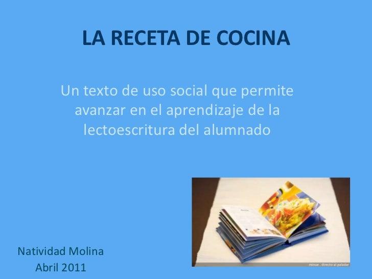 LA RECETA DE COCINA<br />Un texto de uso social que permite avanzar en el aprendizaje de la lectoescritura del alumnado<br...