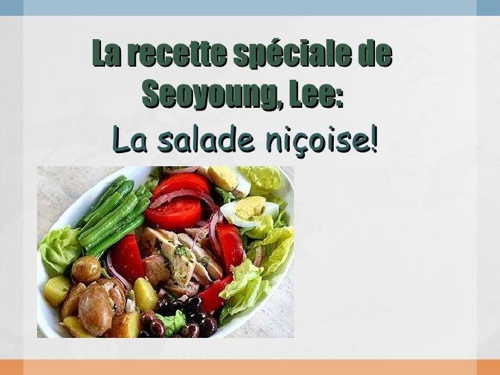 La recette spéciale de Seoyoung, Lee:   La salade niçoise!