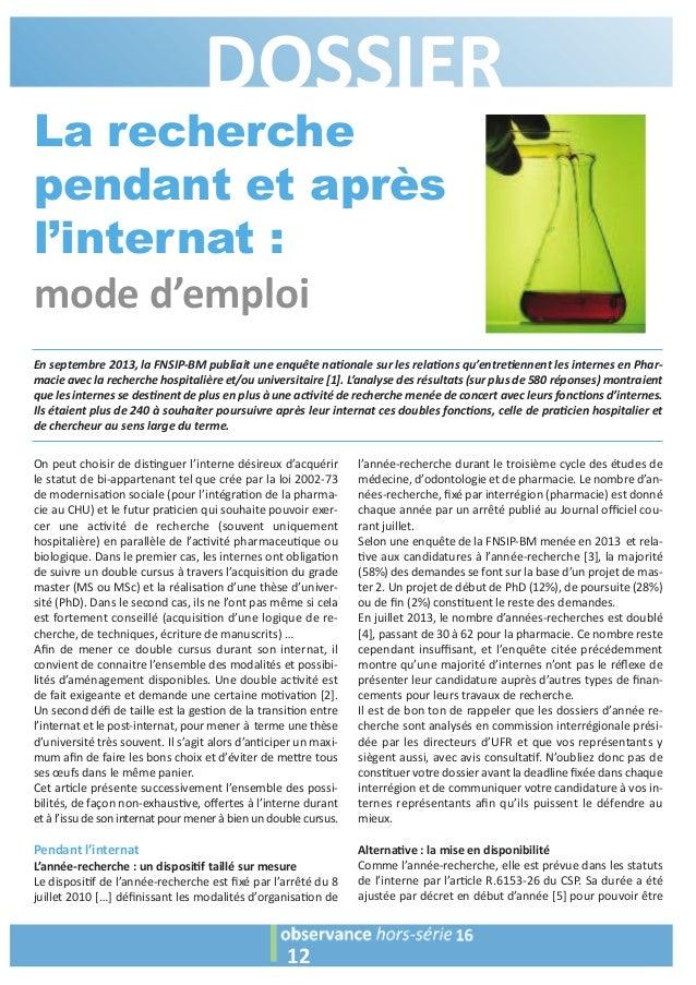 DOSSIER La recherche pendant et après l'internat : mode d'emploi 12 En septembre 2013, la FNSIPBM publiait une enquête na...