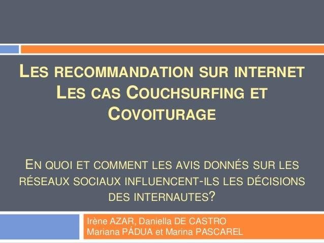 LES RECOMMANDATION SUR INTERNET LES CAS COUCHSURFING ET COVOITURAGE EN QUOI ET COMMENT LES AVIS DONNÉS SUR LES RÉSEAUX SOC...