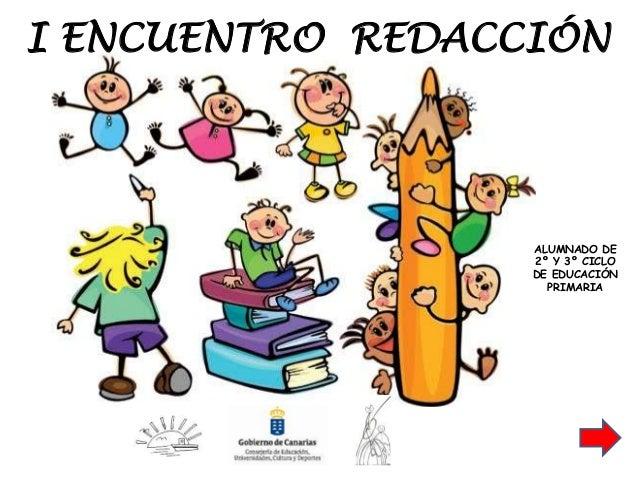 I ENCUENTRO REDACCIÓN ALUMNADO DE 2º Y 3º CICLO DE EDUCACIÓN PRIMARIA