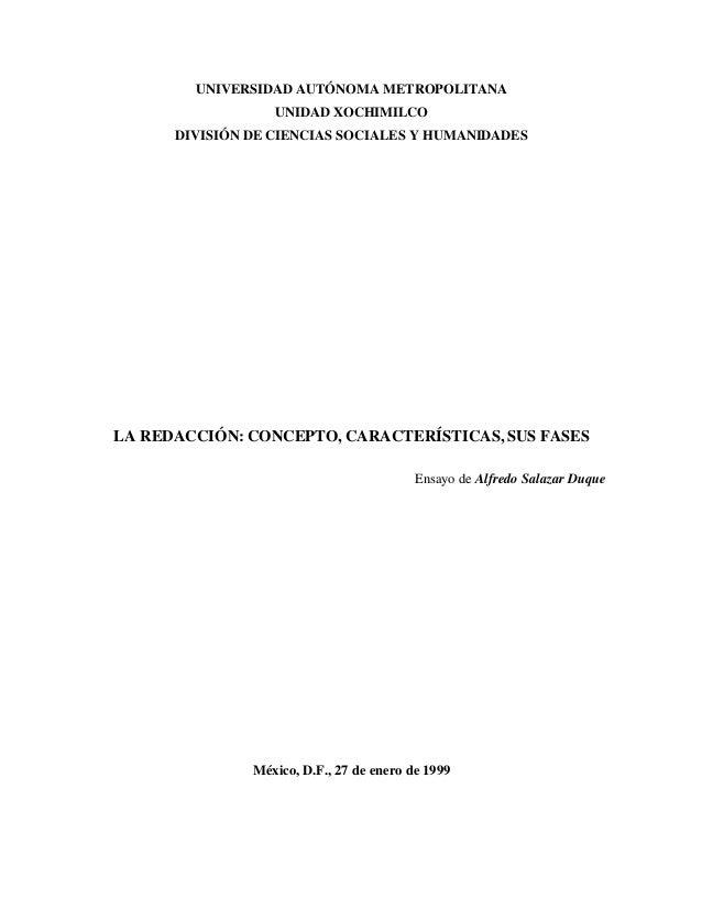 UNIVERSIDAD AUTÓNOMA METROPOLITANA UNIDAD XOCHIMILCO DIVISIÓN DE CIENCIAS SOCIALES Y HUMANIDADES LA REDACCIÓN: CONCEPTO, C...