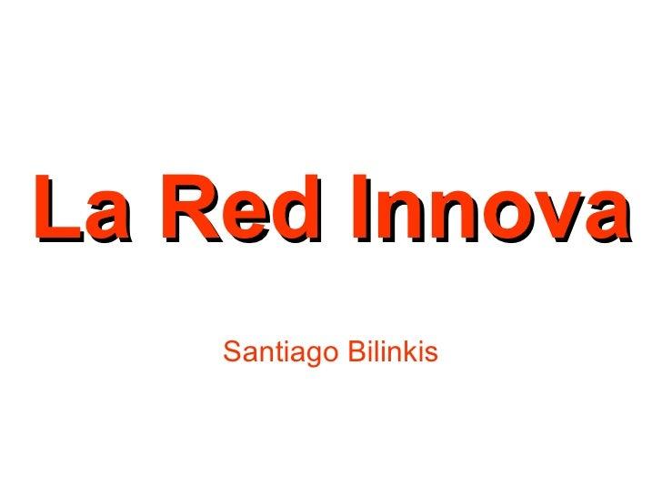 La Red Innova Santiago Bilinkis