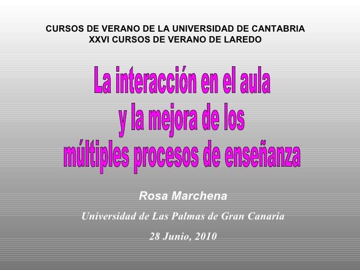 CURSOS DE VERANO DE LA UNIVERSIDAD DE CANTABRIA XXVI CURSOS DE VERANO DE LAREDO La interacción en el aula  y la mejora de ...