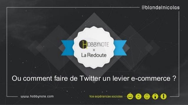 Ou comment faire de Twitter un levier e-commerce ?