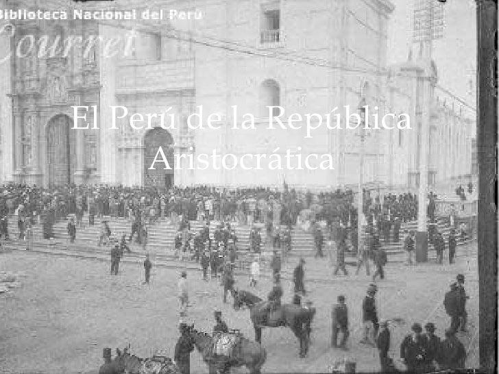 (1889-1919) El Perú de la República Aristocrática