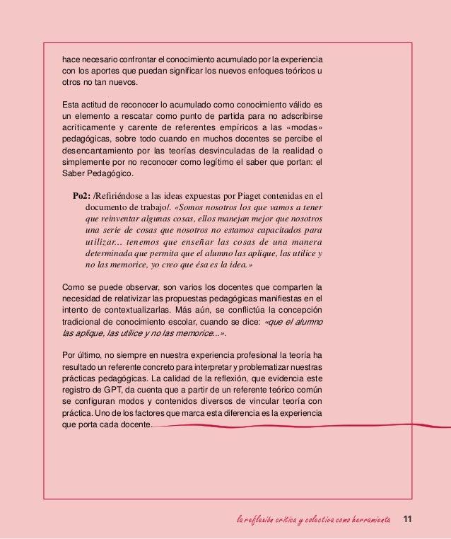 la reflexión crítica y colectiva como herramienta 11 hace necesario confrontar el conocimiento acumulado por la experienci...