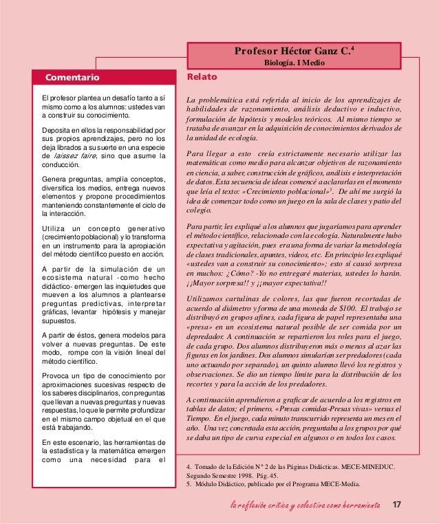 Relato Profesor Héctor Ganz C.4 Biología. I Medio Comentario La problemática está referida al inicio de los aprendizajes d...