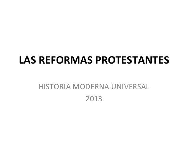LAS REFORMAS PROTESTANTES HISTORIA MODERNA UNIVERSAL 2013