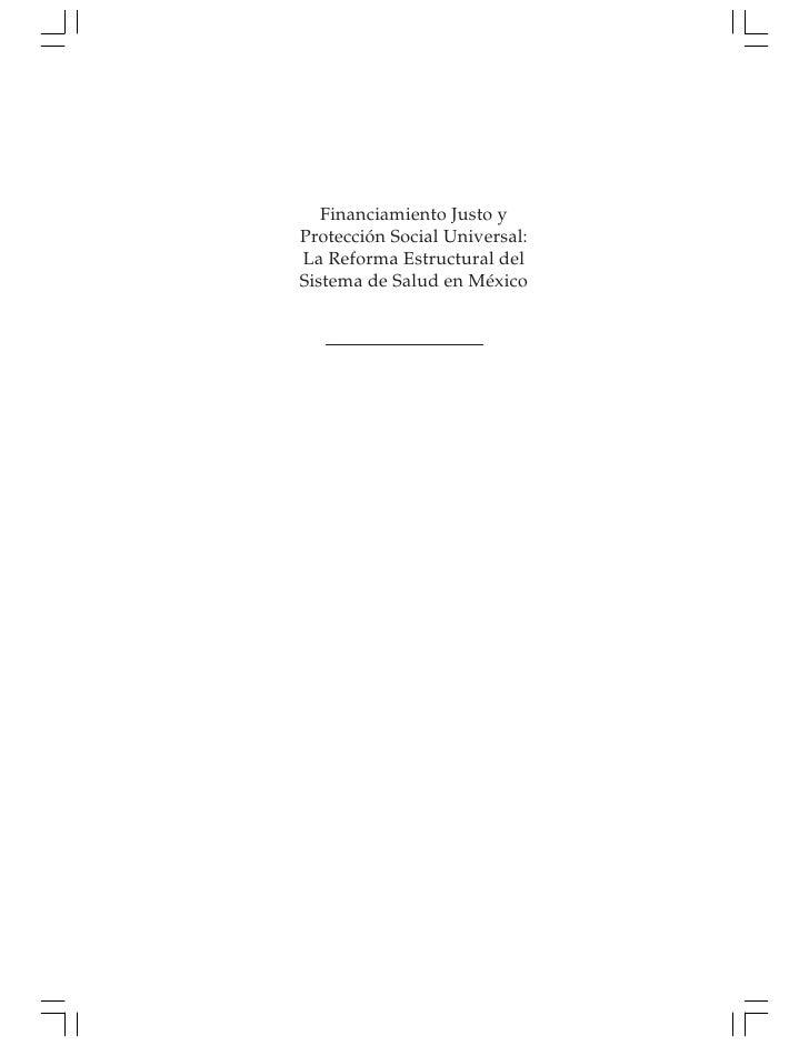 Financiamiento Justo yProtección Social Universal:La Reforma Estructural delSistema de Salud en México
