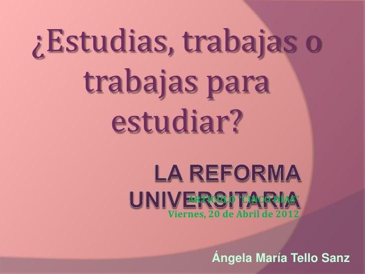 """¿Estudias, trabajas o   trabajas para     estudiar?             ARTICULO """"CINCO DÍAS""""         Viernes, 20 de Abril de 2012..."""
