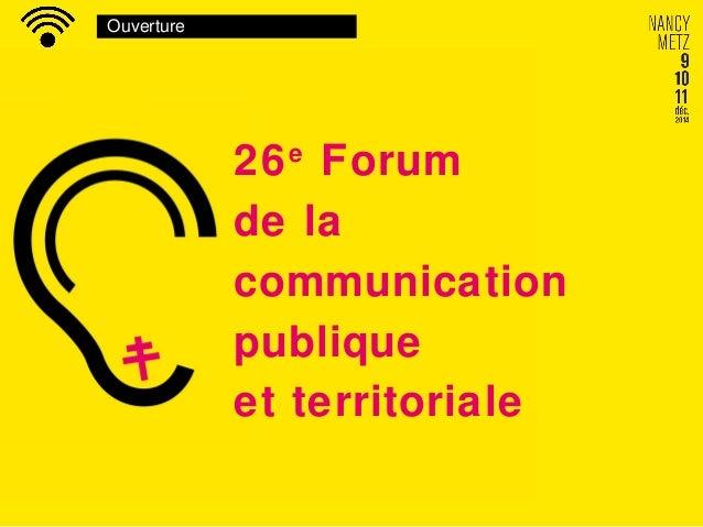 Ouverture 26e Forum de la communication publique et territoriale