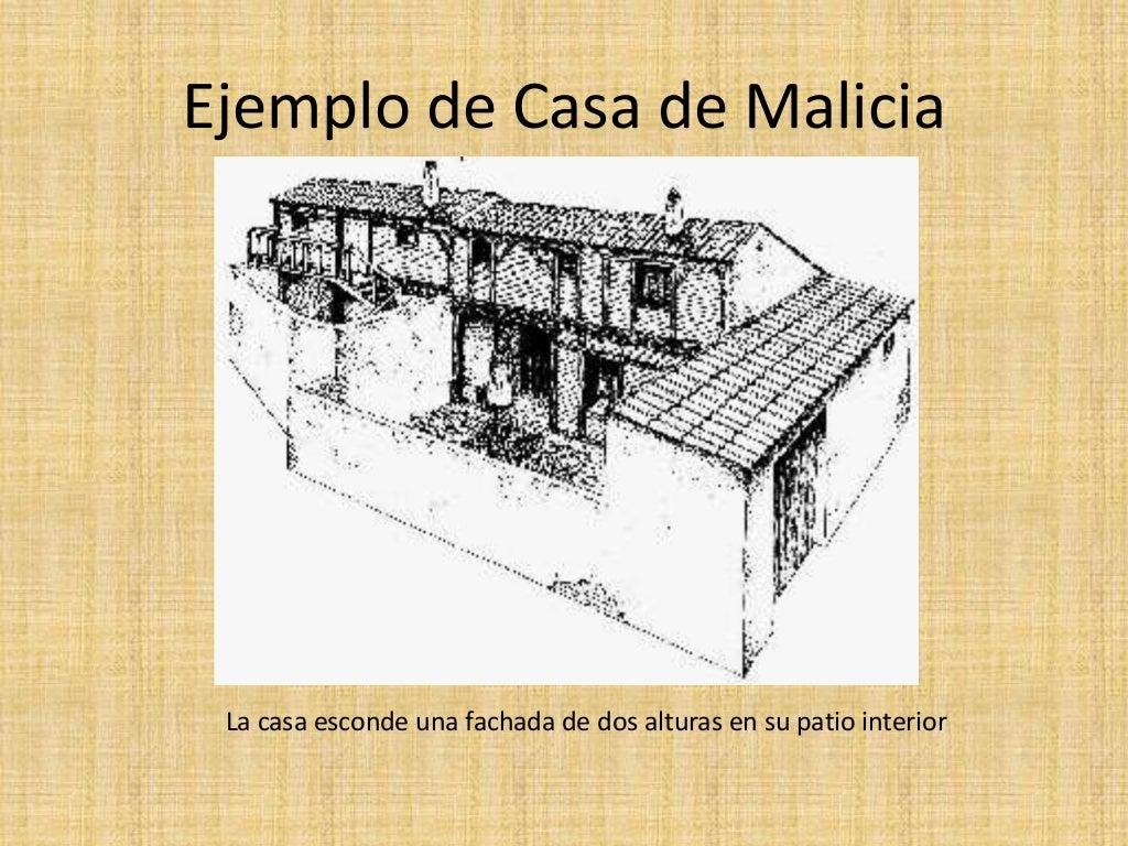 Ejemplo de Casa de Malicia La casa esconde una fachada de dos alturas en su patio interior