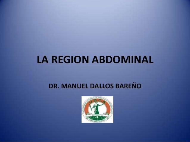 LA REGION ABDOMINALDR. MANUEL DALLOS BAREÑO