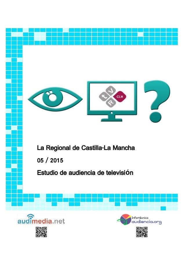 La Regional de Castilla-La Mancha 05 / 2015 Estudio de audiencia de televisión