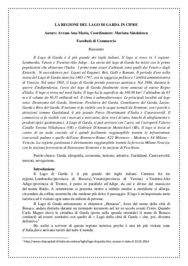 LA REGIONE DEL LAGO DI GARDA IN CIFRE Autore: Avram Ana-Maria, Coordinatore: Mariana Săndulescu Facoltatà di Commercio Ria...