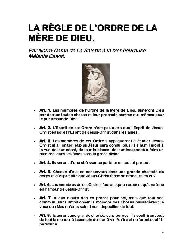 1 LA RÈGLE DE L'ORDRE DE LA MÈRE DE DIEU. Par Notre-Dame de La Salette à la bienheureuse Mélanie Calvat.  Art. 1. Les mem...