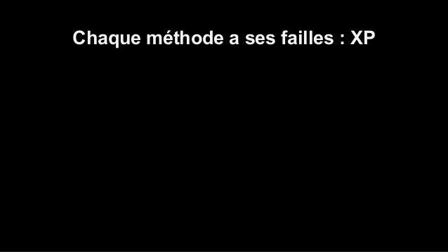 Chaque méthode a ses failles : XP