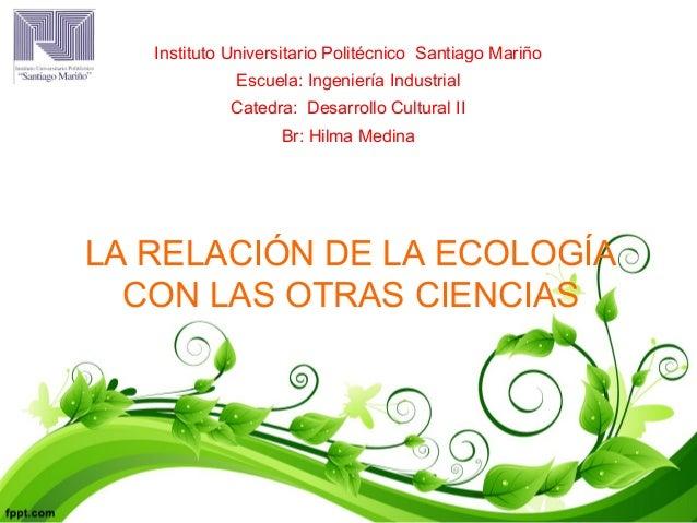 Instituto Universitario Politécnico Santiago Mariño  Escuela: Ingeniería Industrial  Catedra: Desarrollo Cultural II  Br: ...