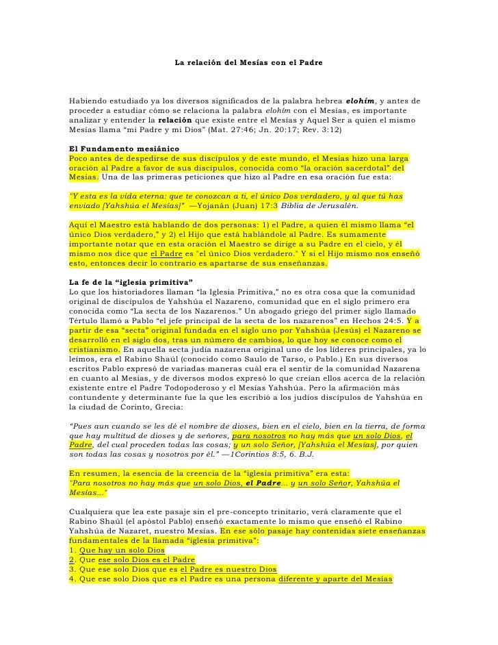 La relación del Mesías con el Padre    Habiendo estudiado ya los diversos significados de la palabra hebrea elohím, y ante...