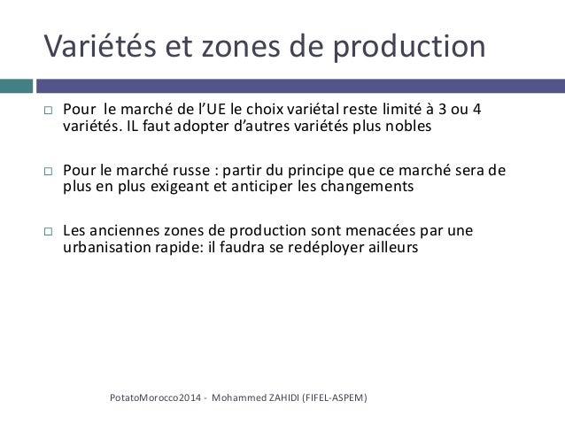 Variétés et zones de production  Pour le marché de l'UE le choix variétal reste limité à 3 ou 4 variétés. IL faut adopter...