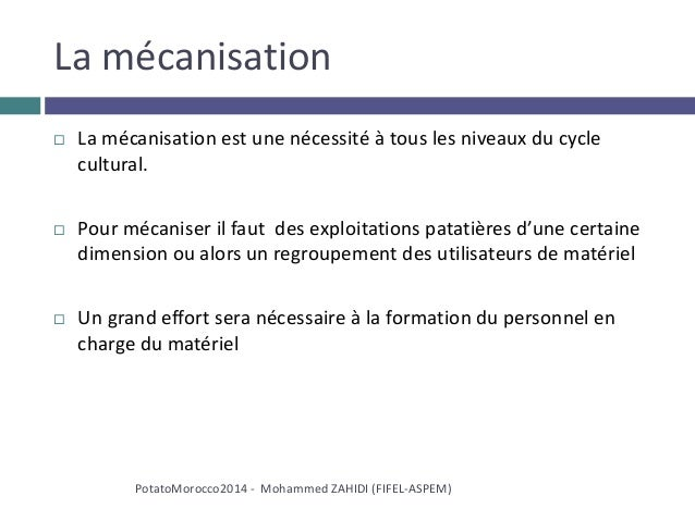 La mécanisation  La mécanisation est une nécessité à tous les niveaux du cycle cultural.  Pour mécaniser il faut des exp...