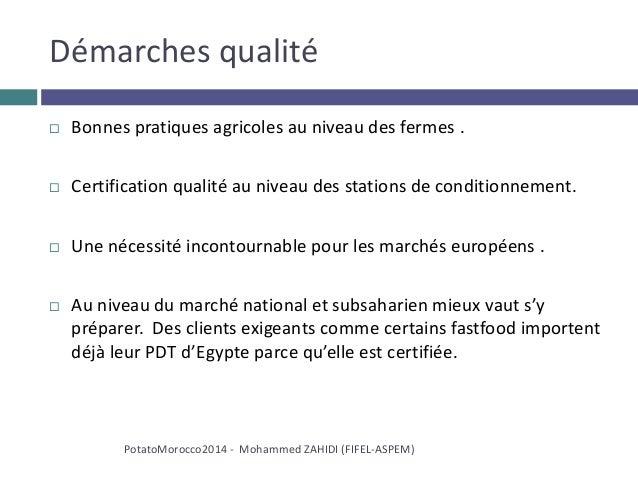 Démarches qualité  Bonnes pratiques agricoles au niveau des fermes .  Certification qualité au niveau des stations de co...