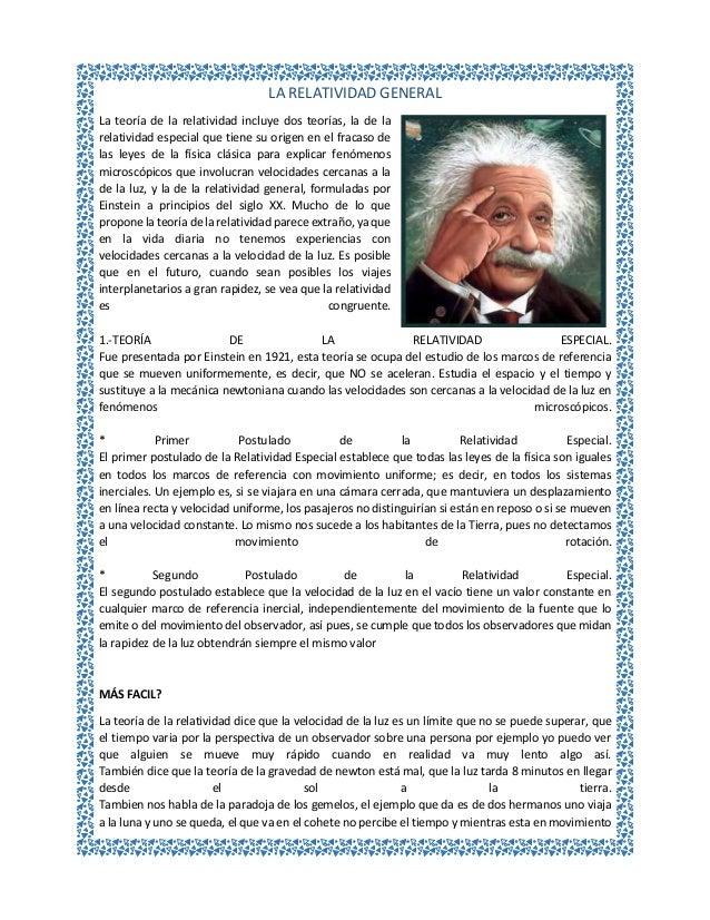 LA RELATIVIDAD GENERAL La teoría de la relatividad incluye dos teorías, la de la relatividad especial que tiene su origen ...