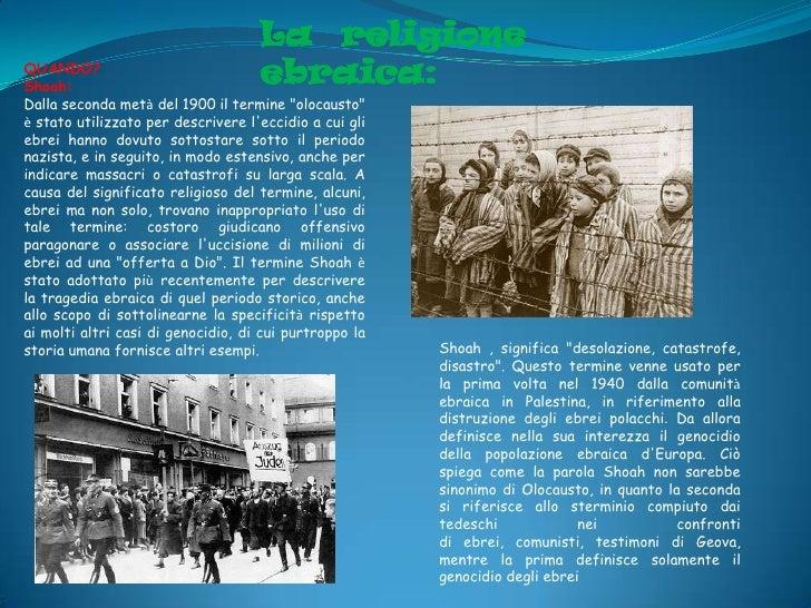 """La religioneQUANDO?Shoah:                                    ebraica:Dalla seconda metà del 1900 il termine """"olocausto""""è s..."""