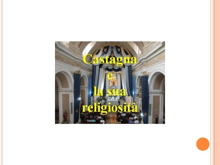 Il 23 settembre 1832 Castagna,insieme col villaggio Colla, si separòda Soveria Mannelli per formarecomune autonomo, che tu...