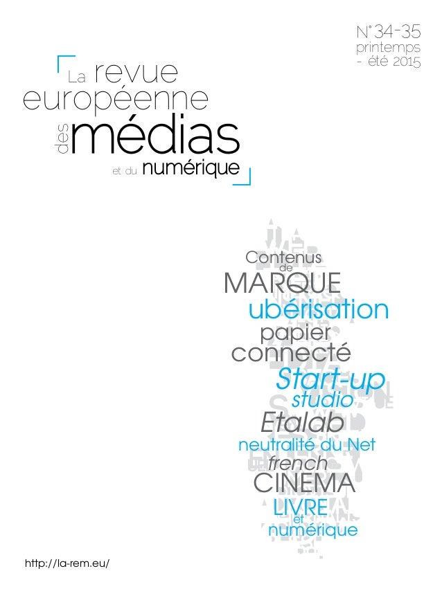 http://la-rem.eu/ 34-35 printemps - été 2015 ubérisation neutralité du Net Start-up studio Etalab papier connecté CINEMA L...