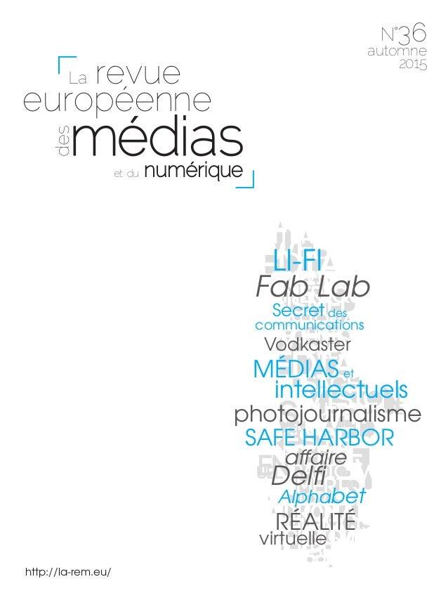 36 http://la-rem.eu/ automne 2015 photojournalisme Vodkaster Delfi affaire Fab Lab SAFE HARBOR RÉALITÉ virtuelle MÉDIAS in...