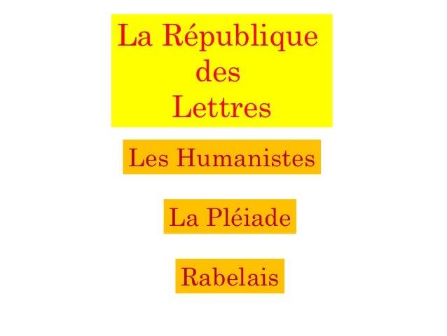 La République des Lettres Les Humanistes La Pléiade Rabelais