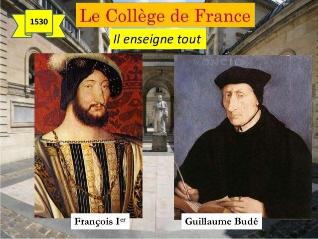 Il enseigne tout Guillaume BudéFrançois Ier 1530