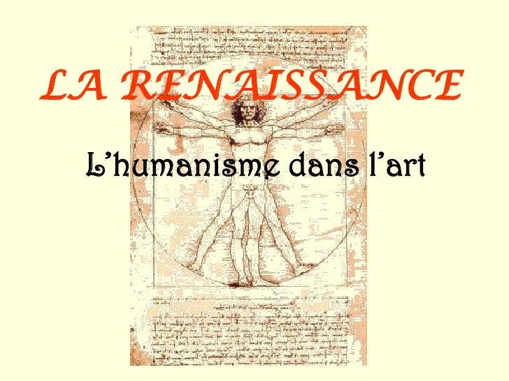 LA RENAISSANCE  L'humanisme dans l'art