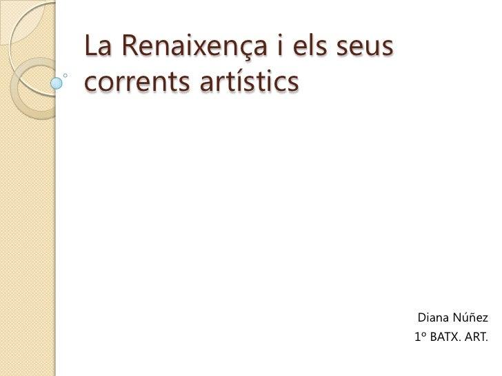 La Renaixença i els seus corrents artístics<br />Diana Núñez<br />1º BATX. ART.<br />